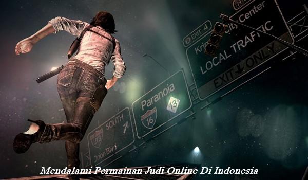 Mendalami Permainan Judi Online Di Indonesia